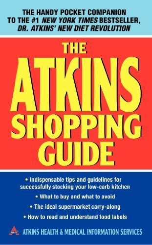 The Atkins Shopping Guide: Indispensable Tips and Guidelines for Successfully Stocking Your Low-carb Kitchen by Atkins Health & Medical Information Serv (2004) Mass Market Paperback