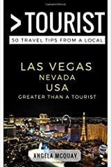 Greater Than a Tourist- Las Vegas Nevada USA: 50 Travel Tips from a Local Paperback
