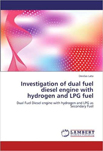 Téléchargements de livres audio en ligne Investigation of dual fuel diesel engine with hydrogen and LPG fuel: Dual Fuel Diesel engine with hydrogen and LPG as Secondary Fuel PDF ePub