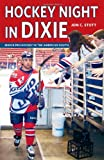Hockey Night in Dixie, Jon C. Stott, 1894974212