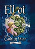 Elliot and the Goblin War (Underworld Chronicles Book 1)