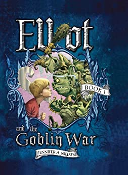 Elliot and the Goblin War (Underworld Chronicles) by [Nielsen, Jennifer A.]