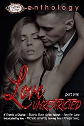 Love Unrestricted Anthology (Part 1) (Glass City Anthology) (Volume 1)
