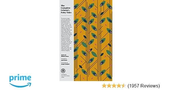 f5e9947092487b The Complete Grimm's Fairy Tales: Jacob Grimm, Wilhelm Grimm, Padraic Colum  (Introduction), Joseph Campbell, James Stern, Josef Scharl, ...