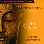 Abiding in Mindfulness, Volume 1: The Body | Joseph Goldstein