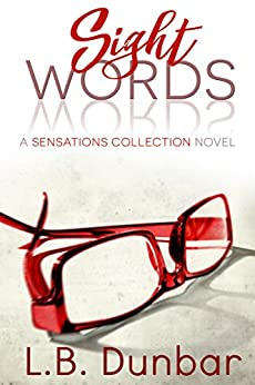 Sight Words: A Sensations Collection Novel by [Dunbar, L.B.]