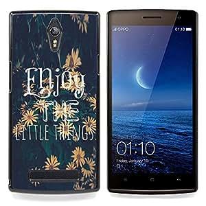 /Skull Market/ - Enjoy The Little Things Sunflower Text For Oppo Find 7 X9007 - Mano cubierta de la caja pintada de encargo de lujo -