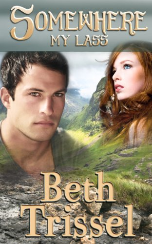 Brand New Kindle Daily Deals For Tuesday, Mar. 26 – New Bestsellers All Bargain Priced! plus Beth Trissel's Suspenseful Scottish Time Travel Romance Novel Somewhere My Lass