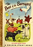 img - for The Boss of the Barnyard and Other Barnyard Stories (A Golden Story Book, 4) book / textbook / text book