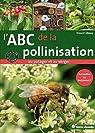 L'ABC de la pollinisation au potager et au verger : Aceuillez les butineurs ! par Albouy