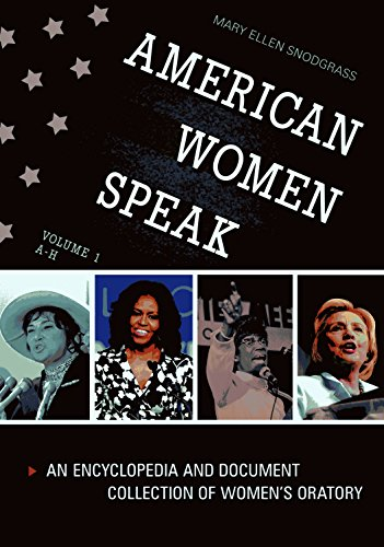 American Women Speak [2 Volumes]: An Encyclopedia And Document Collection Of Women's Oratory