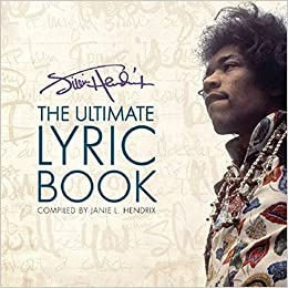 Jimi Hendrix - The Ultimate Lyric Book, Hendrix, Jimi