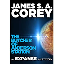 The Butcher of Anderson Station: A Story of The Expanse
