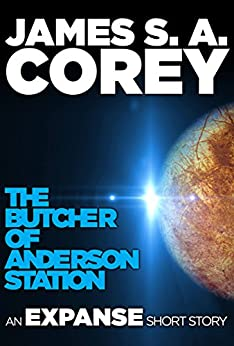 The Butcher of Anderson Station: A Story of The Expanse by [Corey, James S. A.]