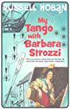 My Tango with Barbara Strozzi, Russell Hoban, 0747592713