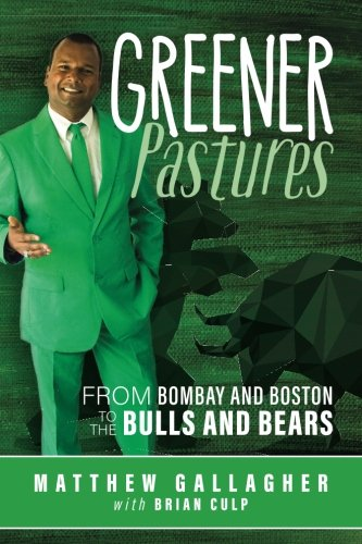 Greener Pastures: From Bombay and Boston to the Bulls and Bears