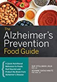 img - for The Alzheimer's Prevention Food Guide: A Quick Nutritional Reference to Foods That Nourish and Protect the Brain From Alzheimer's Disease book / textbook / text book