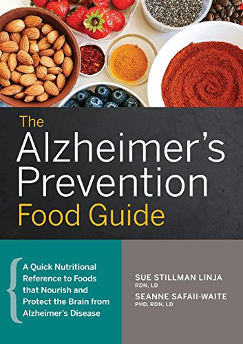 The Alzheimers Prevention Food Guide  A Quick Nutritional Reference To Foods That Nourish And Protect The Brain From Alzheimers Disease