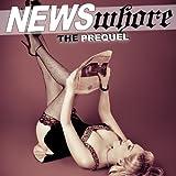 News Whore: The Prequel