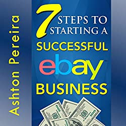 7 Steps to Starting a Successful eBay Business