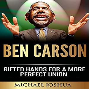 Ben Carson: Gifted Hands for a More Perfect Union Audiobook