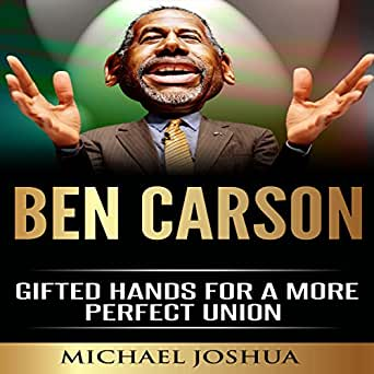 Amazoncom Ben Carson Gifted Hands For A More Perfect Union