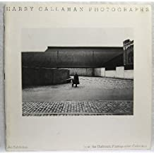 Harry Callahan photographs: An exhibition from the Hallmark Photographic Collection by Harry M Callahan (1981-05-03)