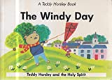 img - for The Windy Day: Teddy Horsley Celebrates Pentecost on Whit Sunday (A Teddy Horsley book) book / textbook / text book