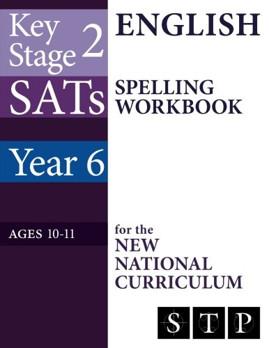 KS2 SATs English Spelling Workbook for the New National Curriculum (Year 6: Ages 10-11): 2018 & Onwards (SATs Essentials Series) (Volume 15) pdf epub