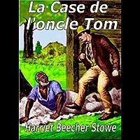 La Case de l'oncle Tom (French Edition)