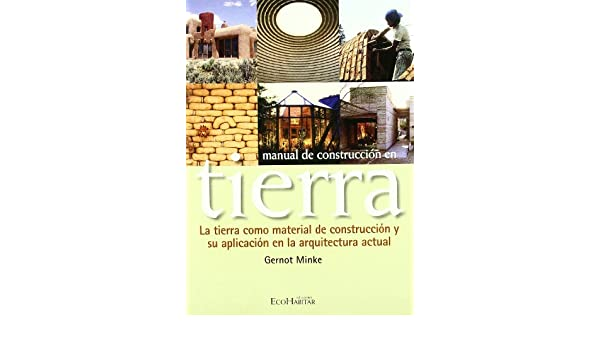 Gernot Minke.manual De Construccion En Tierra Ebook Download