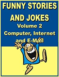 Funny stories and jokes - Volume 2 - Computer, Internet and E-Mail