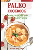Paleo Cookbook: Easy Paleo Chicken Soup, Stew, Casserole and Skillet Recipes for Busy People on a Budget: Gluten-free Diet (Gluten-free and Low Carb Cooking)
