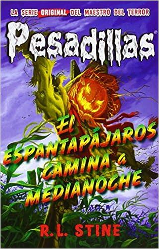 Pesadillas 2. El Espantapájaros Camina A Medianoche: Amazon.es: R.L. Stine: Libros