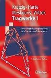 Tragwerke 1: Theorie und Berechnungsmethoden statisch bestimmter Stabtragwerke (Springer-Lehrbuch)