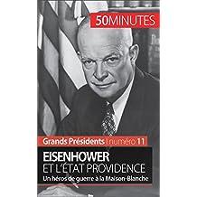 Eisenhower et l'État Providence: Un héros de guerre à la Maison-Blanche (Grands Présidents t. 11) (French Edition)
