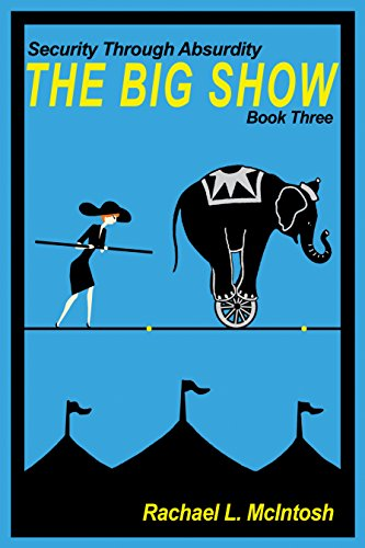 The Big Show (Security Through Absurdity Book 3)
