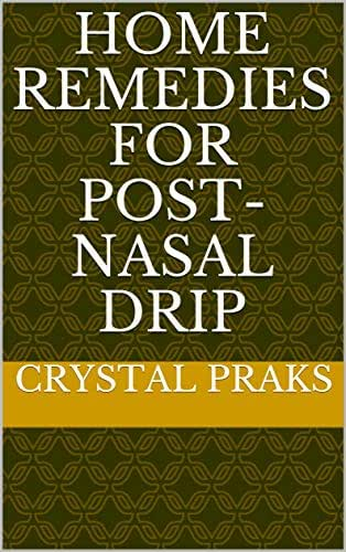 Home Remedies for Post-Nasal Drip