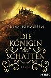 Die Königin der Schatten: Roman (Erika Johansen, Band 1)