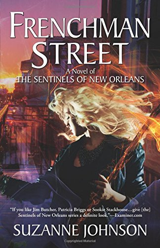 Frenchman Street: A Novel of The Sentinels of New Orleans ebook