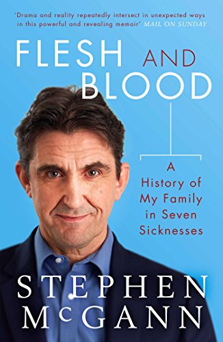 Flesh and Blood: A History of My Family in Seven Maladies por Stephen McGann