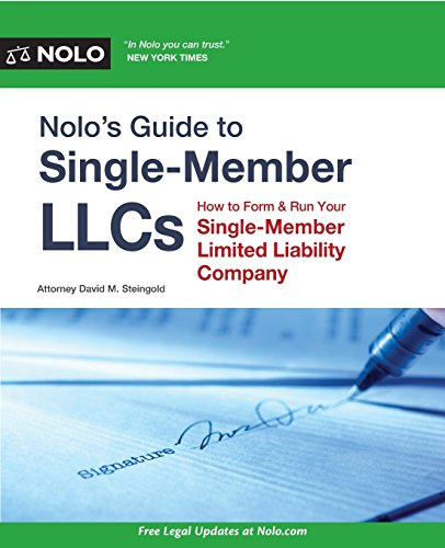 Company Single - Nolo's Guide to Single-Member LLCs: How to Form & Run Your Single-Member Limited Liability Company