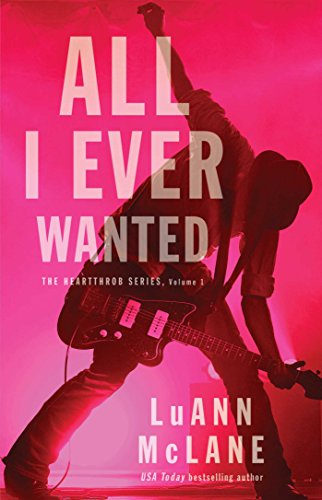 All I Ever Wanted (The Heartthrob Series Book 1) (New Kids On The Block Reunion Tour)