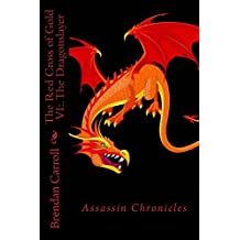 The Red Cross of Gold VI:.: The Dragonslayer (The Assassin Chronicles Book 6)