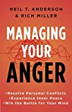 #10: Managing Your Anger: Resolve Personal Conflicts, Experience Inner Peace, and Win the Battle for Your Mind