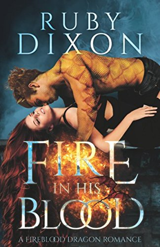 Fire In His Blood (A Fireblood Dragon Romance) (Blood Rubies)