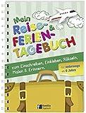 Mein Reise- und Ferientagebuch: zum Einschreiben, Einkleben, Rätseln, Malen & Erinnern für unterwegs