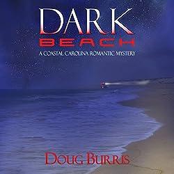 Dark Beach: A Coastal Carolina Romantic Mystery, Book 2