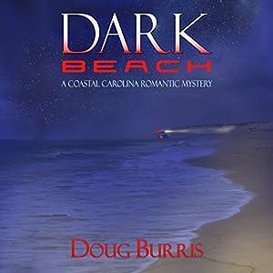 Dark Beach: A Coastal Carolina Romantic Mystery, Book 2 Audiobook