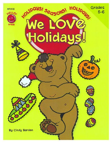 We Love Holidays! Grades 5th - 6th (8.5 x 11 inches) - an Activity Workbook to Turn Learning Important Skills and Information into a Celebration! -